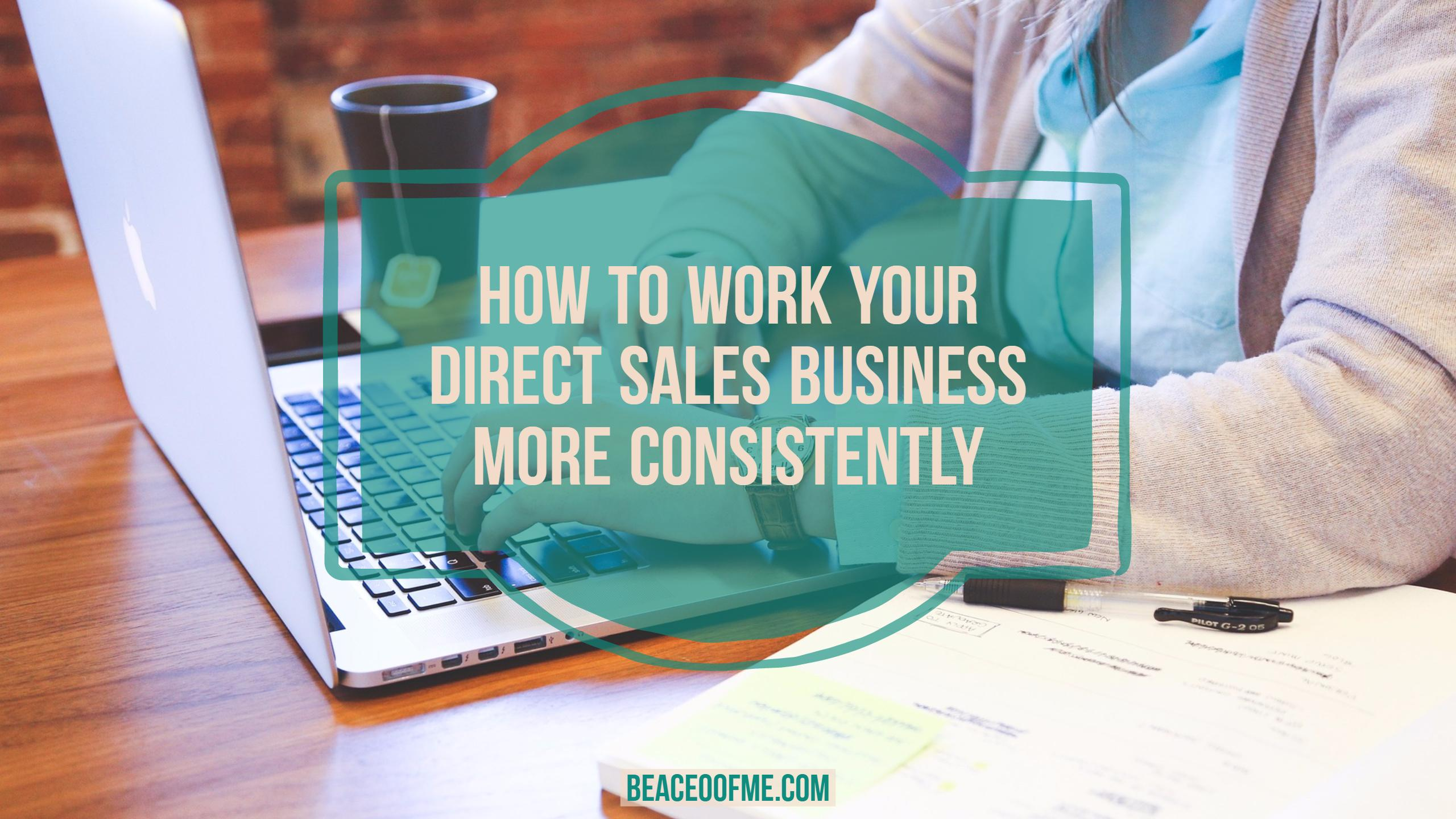 How to work your direct sales business more consistently