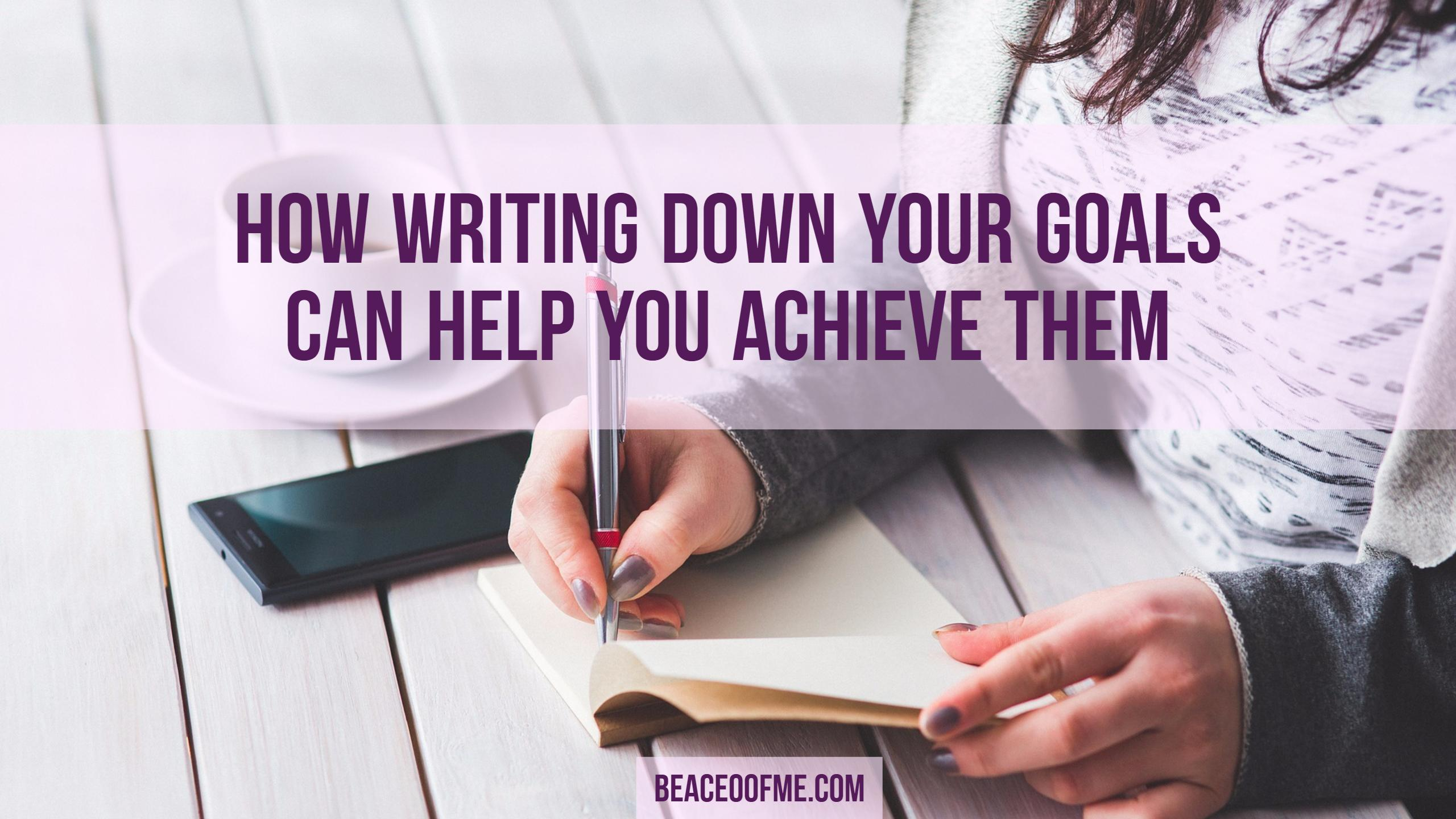 Writing down goals to achieve them