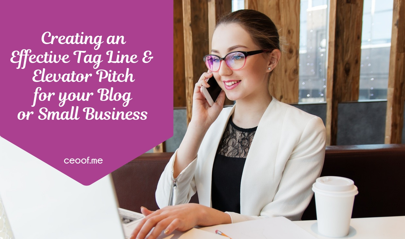 Creating an Effective Tag Line and Elevator Pitch for your Blog or Small Business