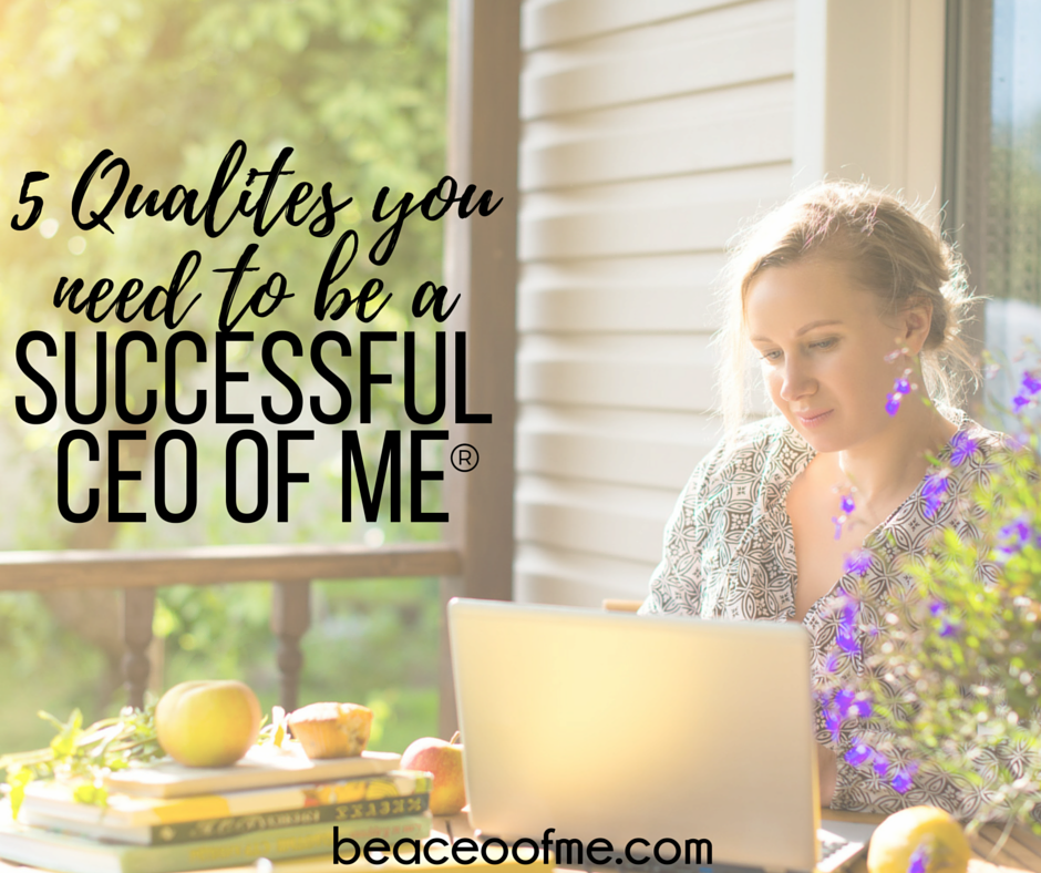 5 Qualities you need to be a successful self-employed CEO of Me