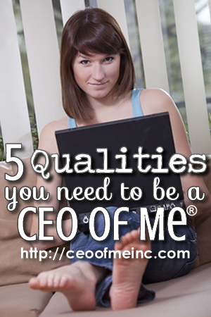 qualities you need to be a ceo of me