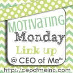 Motivating Monday Link up at CEO of Me