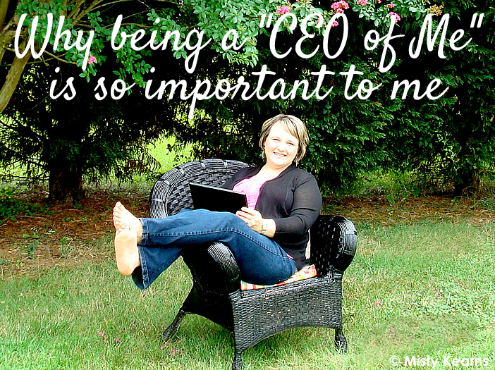 Why being a CEO of Me is So Important to Me