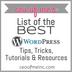 List of the Best WordPress Tips, Tricks, Tutorials and Resources