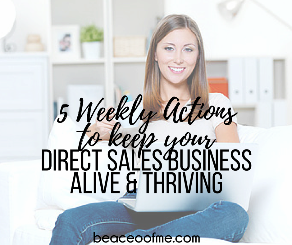 5 weekly actions to keep your direct sales business alive and thriving