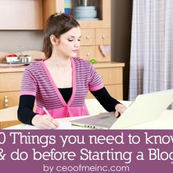 10 Things you need to know and do before starting a blog
