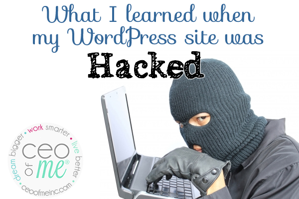 What I learned when my WordPress site was Hacked