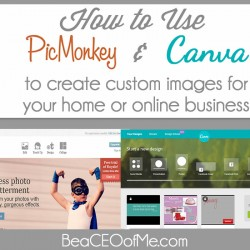 How to use PicMonkey and Canva to create custom images, fliers and printables for your home or online business