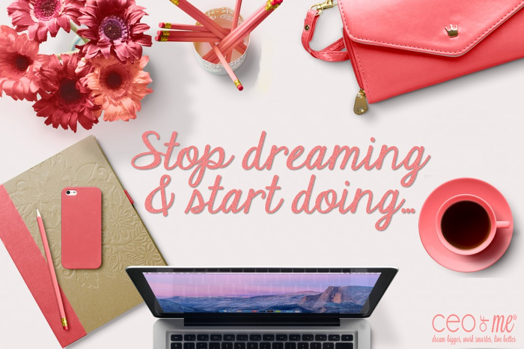 stop dreaming and start doing 1200 1