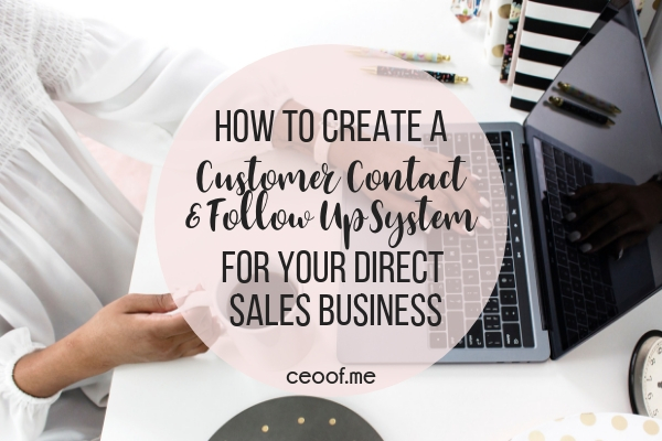 How to Create a Customer Contact and Follow Up System for your Direct Sales Party Plan or Network Marketing Business