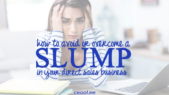 How to overcome or avoid a slump in your direct sales network marketing business