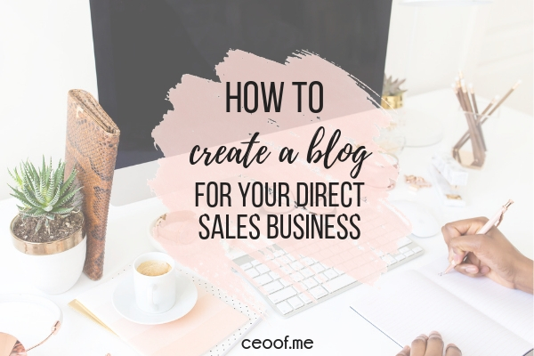 How to create a blog for your direct sales business or home business