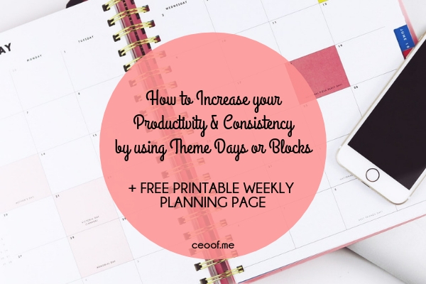 Increase Productivity and Consistency by using Theme Days or Blocks in your Direct Sales Business plus FREE Printable Planning Page