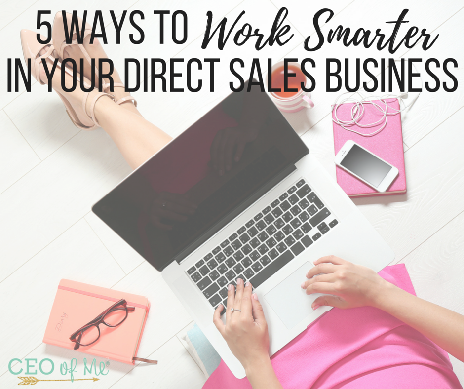 5 ways to work smarter in your direct sales business