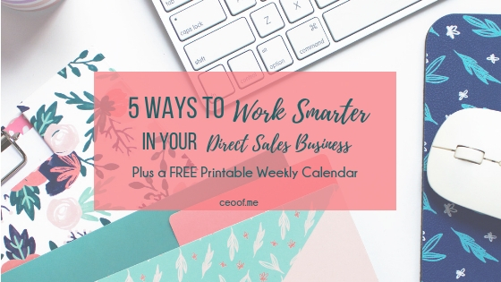 5 ways to work smarter in your direct sales network marketing business b