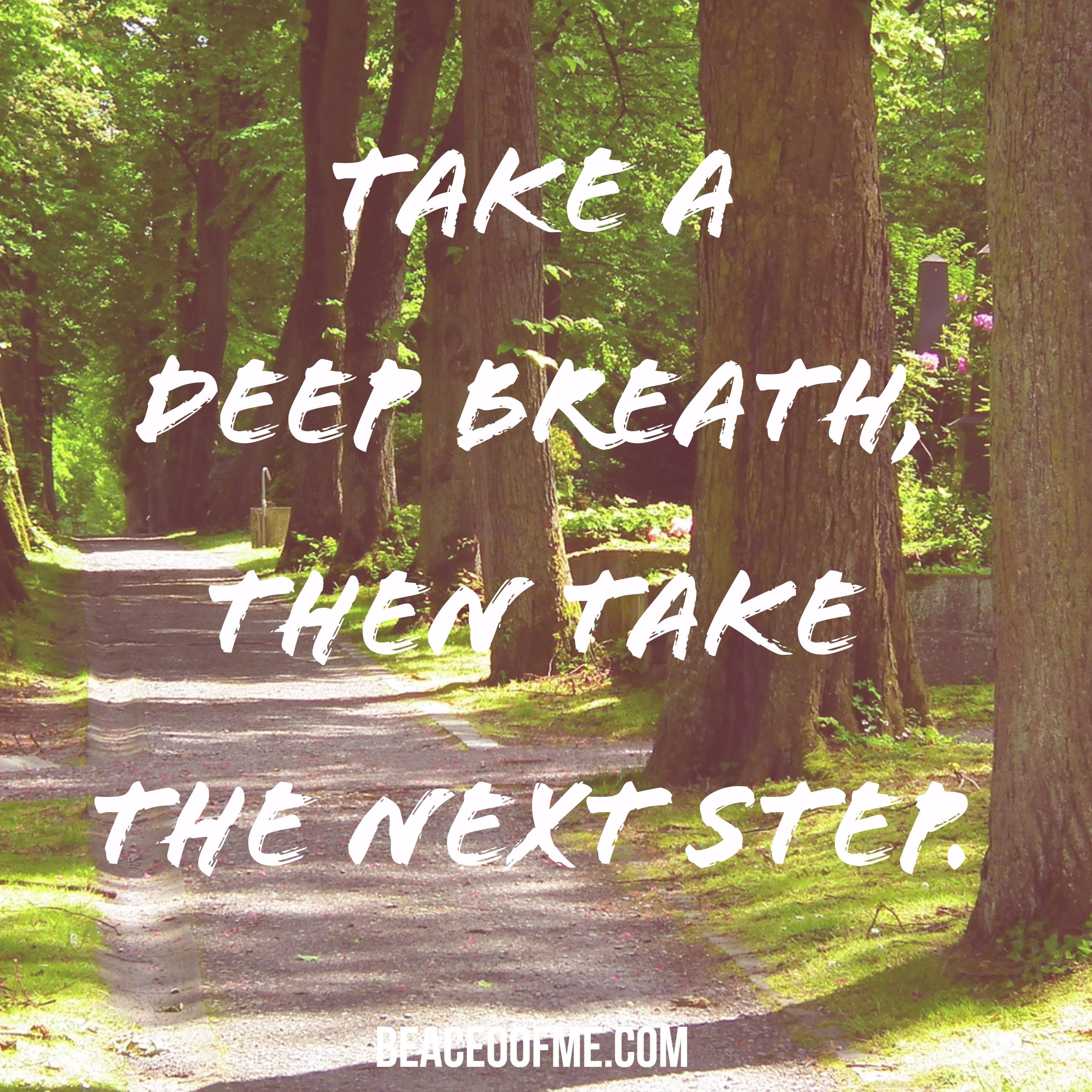 take-a-deep-breath-then-take-the-next-step