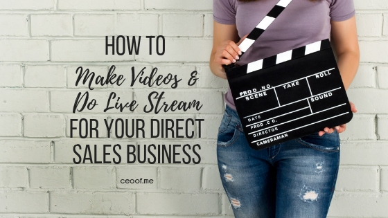 How to make videos and do live stream for your direct sales business