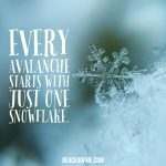 Every Avalanche starts with just one snowflake. You can make a difference.