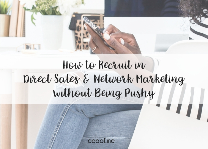 How to Recruit in Direct Sales & Network Marketing Without Being Pushy