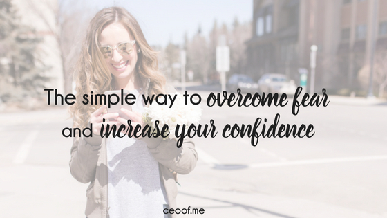 how to easily move past your fears and increase your confidence