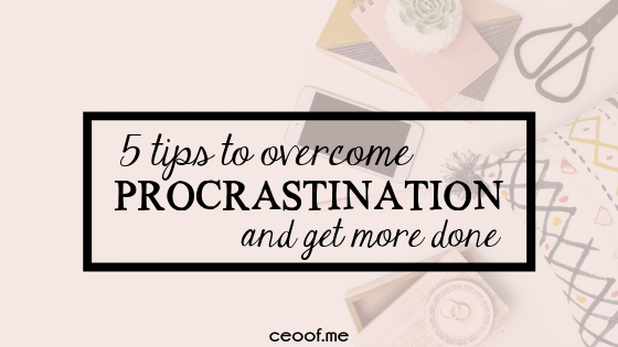 5 Tips to overcome procrastination