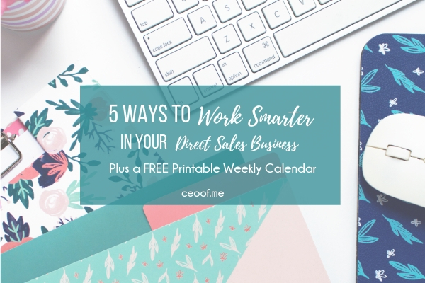 5 ways to work smarter in your direct sales network marketing business