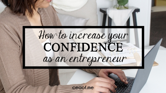 How to Increase your Confidence as an Entrepreneur