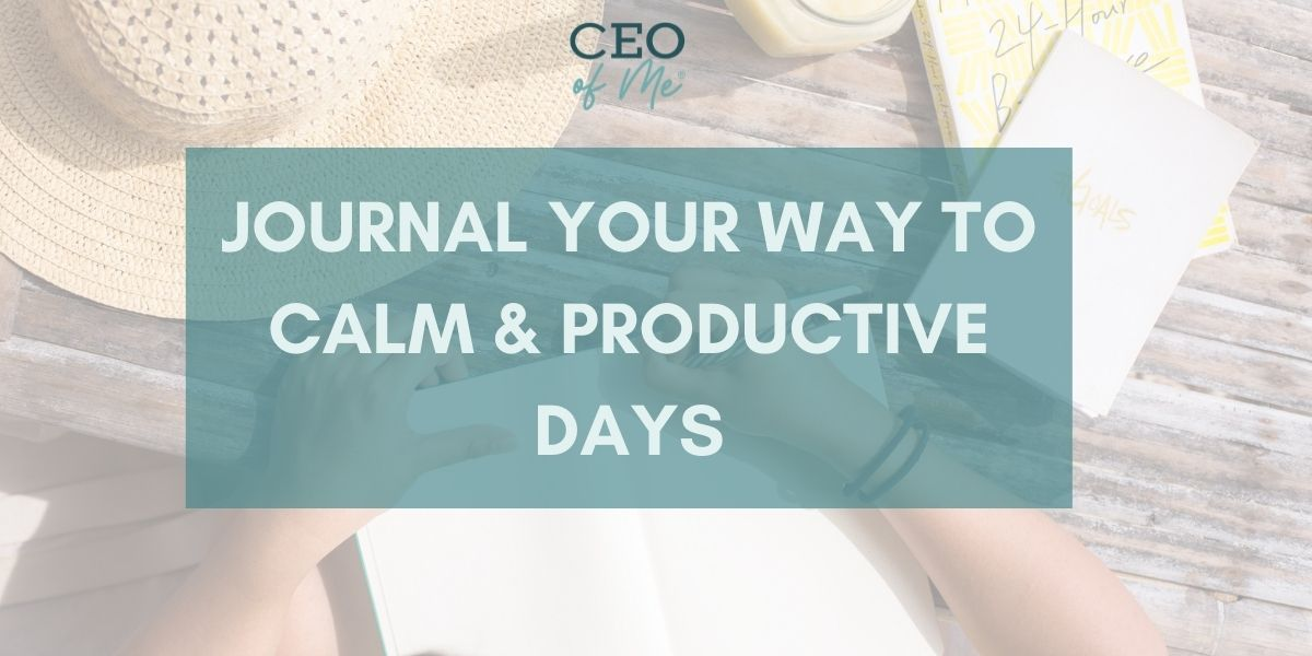 Journal your way to Calm & Productive Days Course